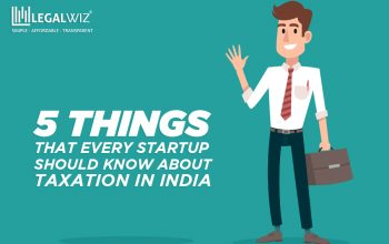 5 Things that every startup should know about taxation in India