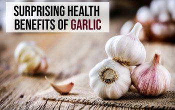 Surprising Garlic Benefits That Will Change Your Life