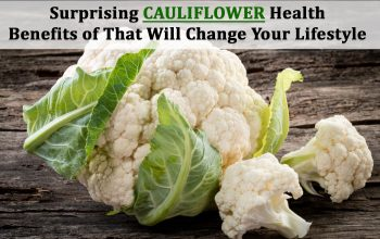 Surprising Cauliflower Health Benefits of That Will Change Your Lifestyle