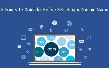 Top 5 Points To Consider Before Selecting A Domain Name
