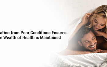 Alleviation from poor conditions ensures the wealth of health is maintained